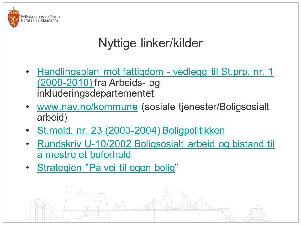 Nyttige linker/kilder Handlingsplan mot fattigdom - vedlegg til St.prp. nr. 1 (2009-2010) fra Arbeids- og inkluderingsdepartementetHandlingsplan mot f
