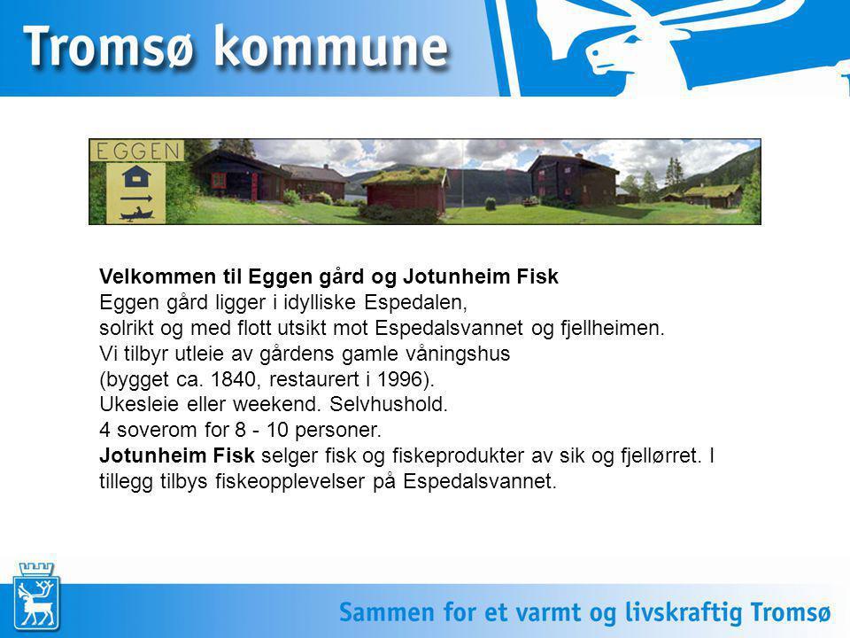 Velkommen til Eggen gård og Jotunheim Fisk Eggen gård ligger i idylliske Espedalen, solrikt og med flott utsikt mot Espedalsvannet og fjellheimen.