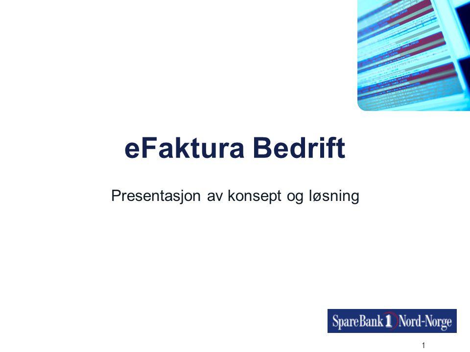 2 eFaktura er en løsning for mottak og distribusjon av fysiske og elektroniske fakturaer, for store og små utstedere og mottakere av fakturaer, levert gjennom bankens kundefront, koblet til øvrige bankløsninger.