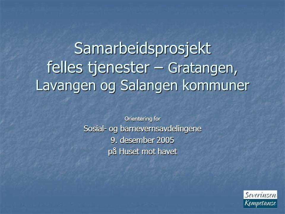 Samarbeidsprosjekt felles tjenester – Gratangen, Lavangen og Salangen kommuner Orientering for Sosial- og barnevernsavdelingene 9.
