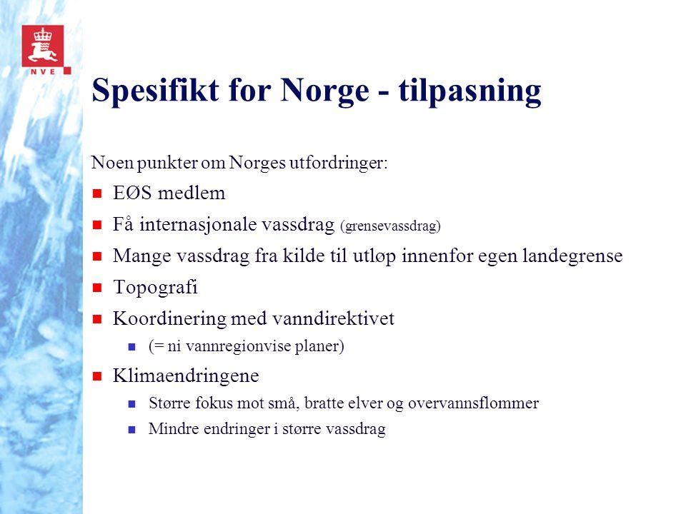 Spesifikt for Norge - tilpasning Noen punkter om Norges utfordringer: n EØS medlem n Få internasjonale vassdrag (grensevassdrag) n Mange vassdrag fra