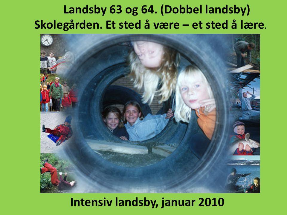 Landsby 63 og 64. (Dobbel landsby) Skolegården. Et sted å være – et sted å lære.