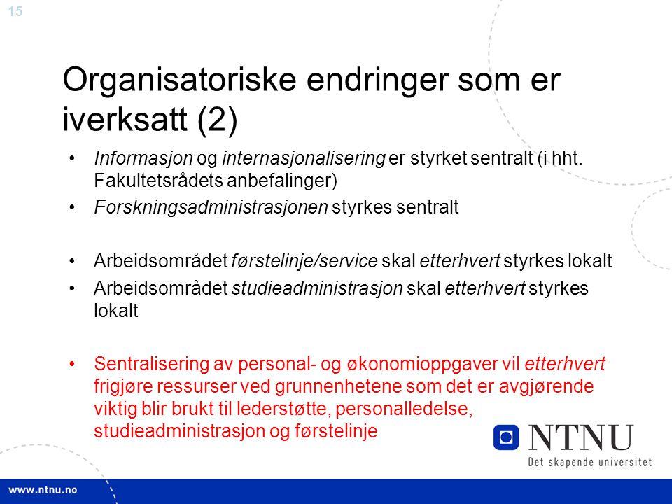 15 Organisatoriske endringer som er iverksatt (2) Informasjon og internasjonalisering er styrket sentralt (i hht. Fakultetsrådets anbefalinger) Forskn