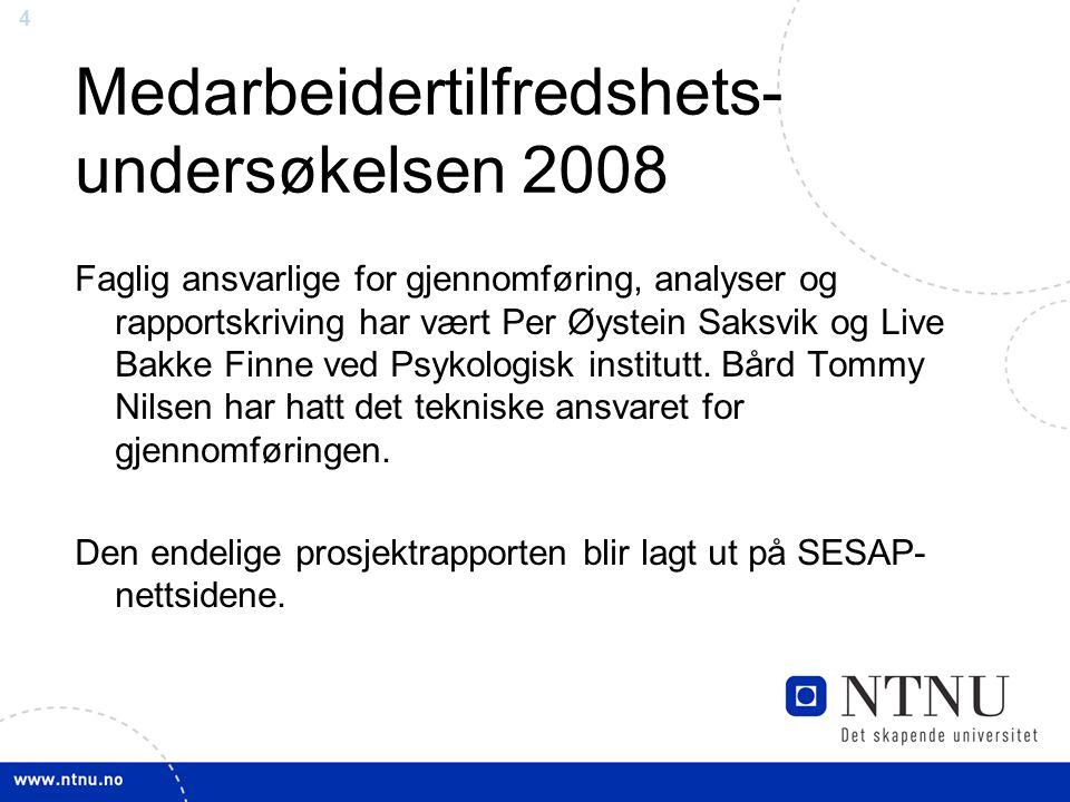 4 Faglig ansvarlige for gjennomføring, analyser og rapportskriving har vært Per Øystein Saksvik og Live Bakke Finne ved Psykologisk institutt. Bård To