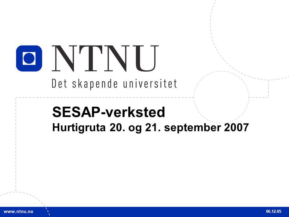 1 SESAP-verksted Hurtigruta 20. og 21. september 2007 06.12.05