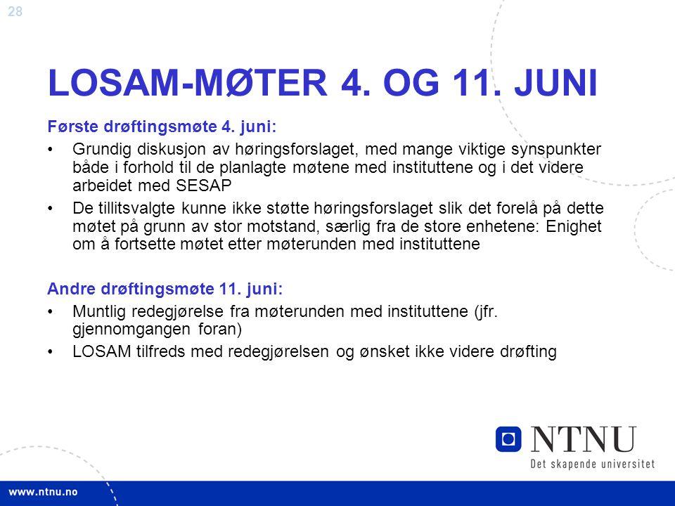 28 LOSAM-MØTER 4. OG 11. JUNI Første drøftingsmøte 4. juni: Grundig diskusjon av høringsforslaget, med mange viktige synspunkter både i forhold til de