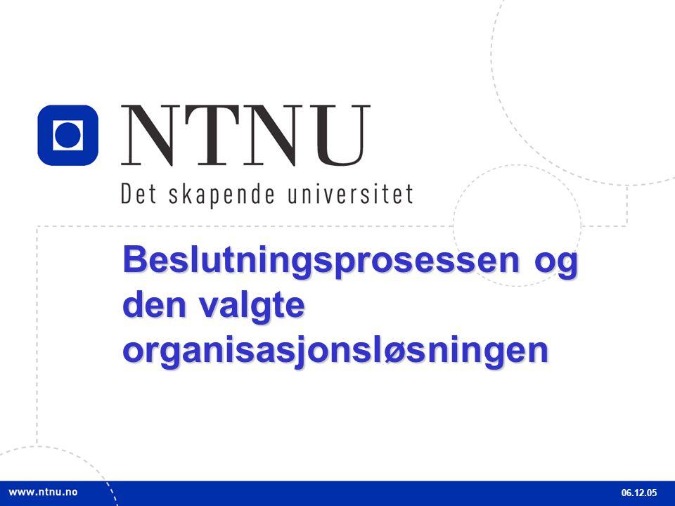 4 Beslutningsprosessen og den valgte organisasjonsløsningen 06.12.05