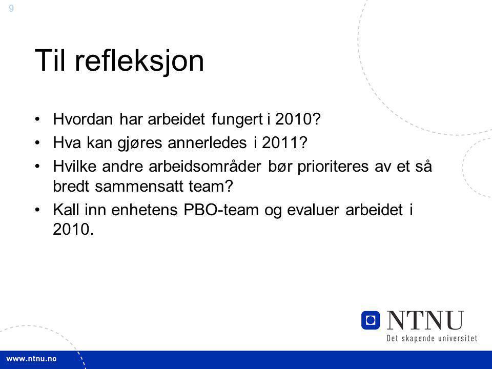 9 Til refleksjon Hvordan har arbeidet fungert i 2010.