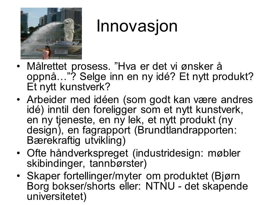 """Innovasjon Målrettet prosess. """"Hva er det vi ønsker å oppnå…""""? Selge inn en ny idé? Et nytt produkt? Et nytt kunstverk? Arbeider med idéen (som godt k"""