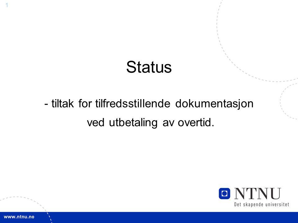 1 Status - tiltak for tilfredsstillende dokumentasjon ved utbetaling av overtid.