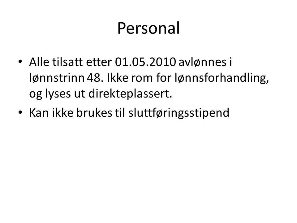 Personal Alle tilsatt etter 01.05.2010 avlønnes i lønnstrinn 48.