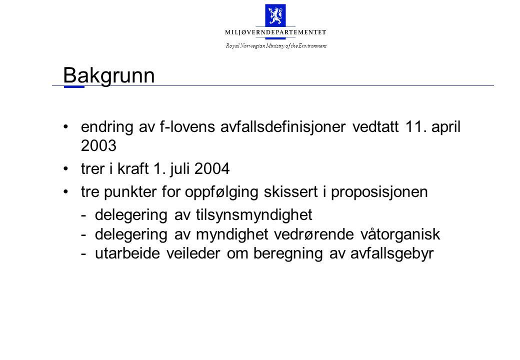 Royal Norwegian Ministry of the Environment Bakgrunn endring av f-lovens avfallsdefinisjoner vedtatt 11. april 2003 trer i kraft 1. juli 2004 tre punk