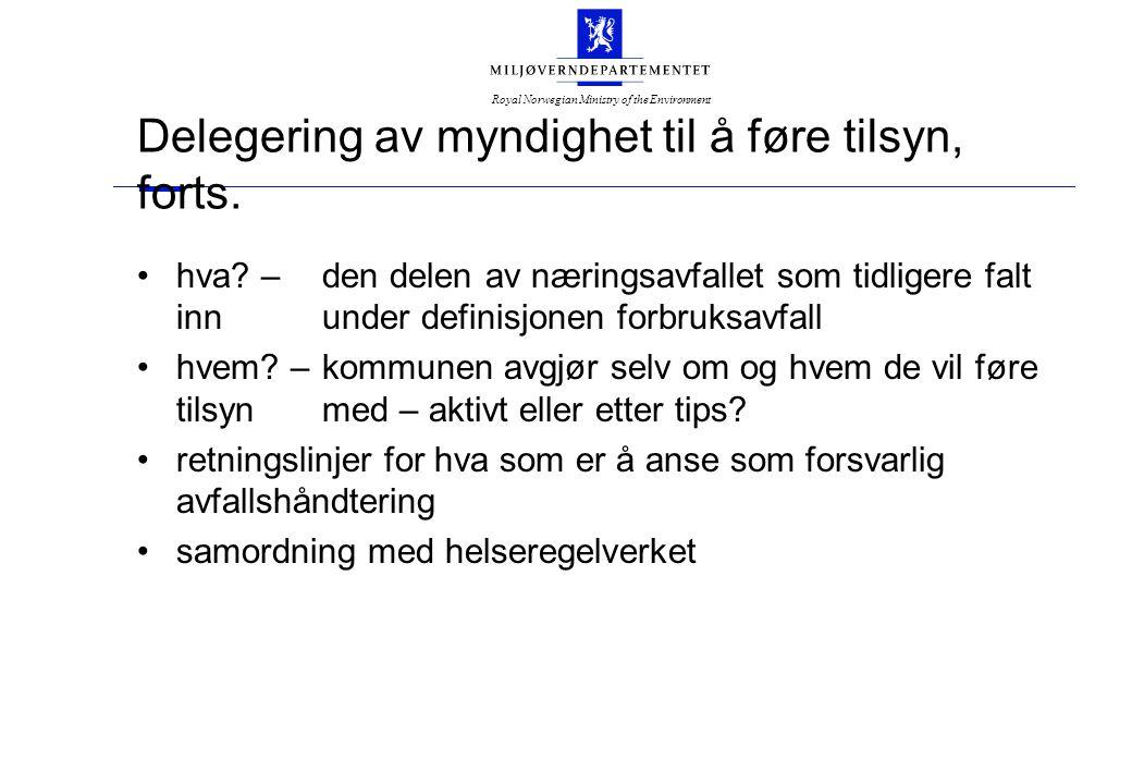 Royal Norwegian Ministry of the Environment Delegering av myndighet til å føre tilsyn, forts. hva? – den delen av næringsavfallet som tidligere falt i