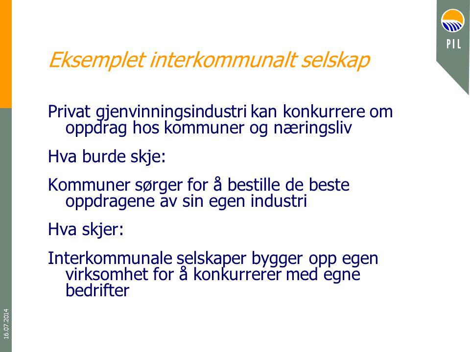 16.07.2014 Eksemplet interkommunalt selskap Privat gjenvinningsindustri kan konkurrere om oppdrag hos kommuner og næringsliv Hva burde skje: Kommuner