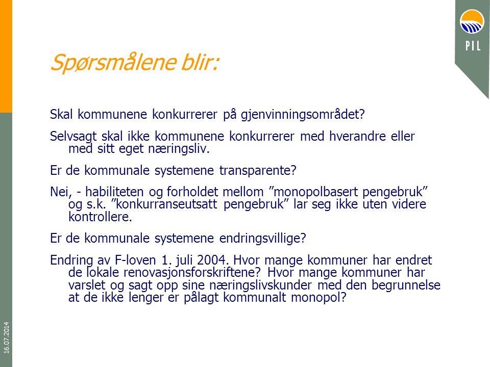 16.07.2014 Spørsmålene blir: Skal kommunene konkurrerer på gjenvinningsområdet.