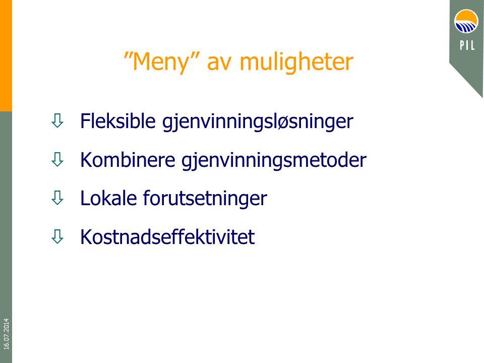 """16.07.2014 """"Meny"""" av muligheter òFleksible gjenvinningsløsninger òKombinere gjenvinningsmetoder òLokale forutsetninger òKostnadseffektivitet"""