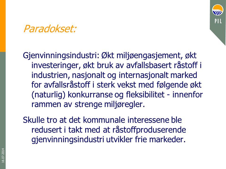 16.07.2014 Paradokset: Gjenvinningsindustri: Økt miljøengasjement, økt investeringer, økt bruk av avfallsbasert råstoff i industrien, nasjonalt og int