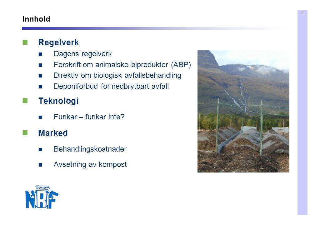 2 Innhold Regelverk Dagens regelverk Forskrift om animalske biprodukter (ABP) Direktiv om biologisk avfallsbehandling Deponiforbud for nedbrytbart avfall Teknologi Funkar – funkar inte.