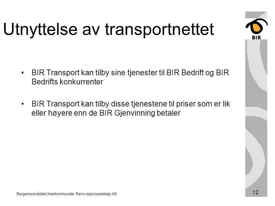 Bergensområdets Interkommunale Renovasjonsselskap AS 12 BIR Transport kan tilby sine tjenester til BIR Bedrift og BIR Bedrifts konkurrenter BIR Transp