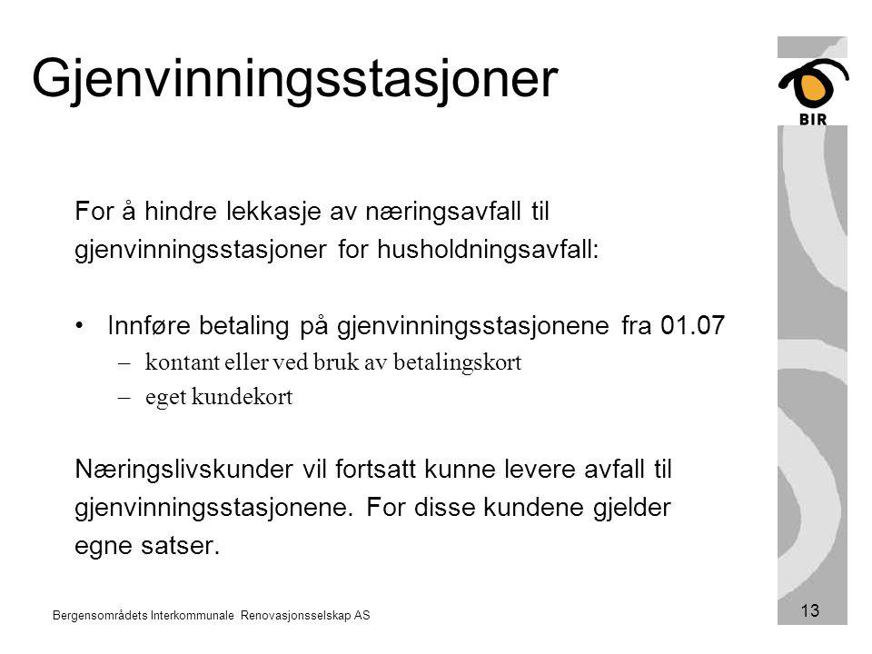 Bergensområdets Interkommunale Renovasjonsselskap AS 13 Gjenvinningsstasjoner For å hindre lekkasje av næringsavfall til gjenvinningsstasjoner for hus