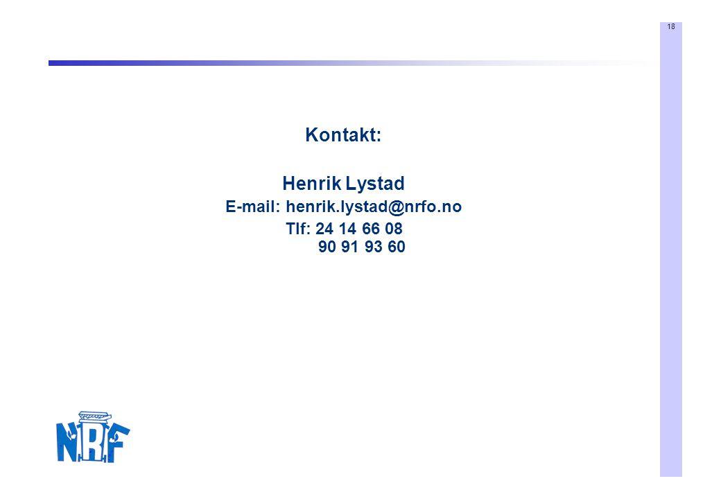 18 Kontakt: Henrik Lystad E-mail: henrik.lystad@nrfo.no Tlf: 24 14 66 08 90 91 93 60