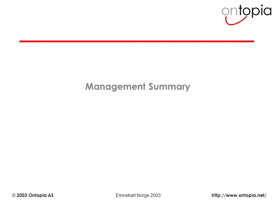 http://www.ontopia.net/ © 2003 Ontopia AS Emnekart Norge 2003 Management Summary