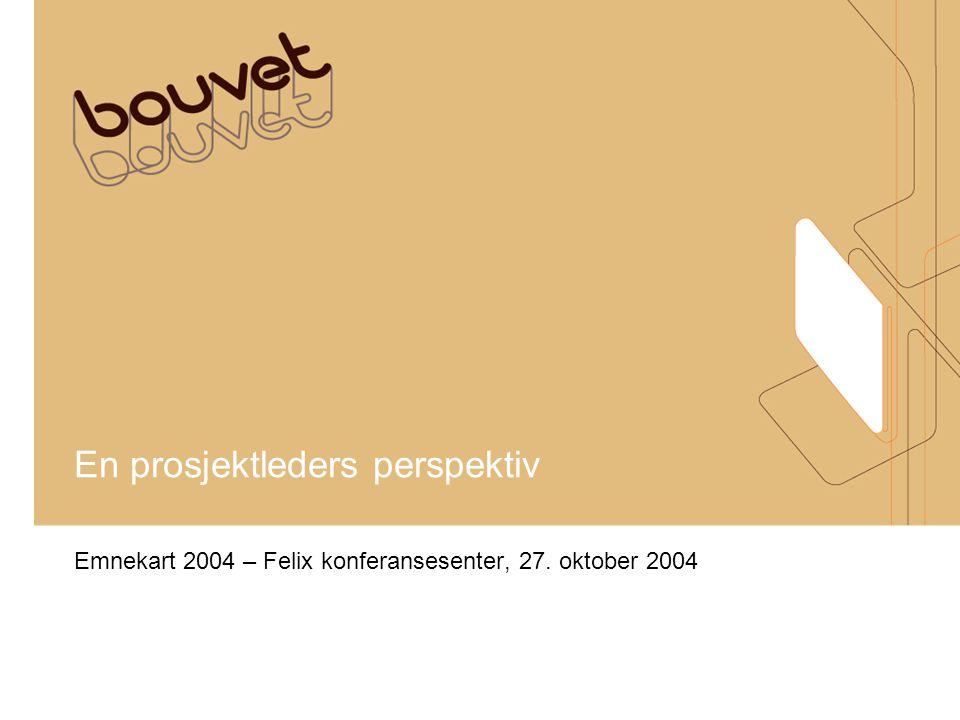 En prosjektleders perspektiv Emnekart 2004 – Felix konferansesenter, 27. oktober 2004