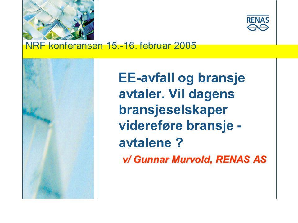 NRF konferansen 15.-16. februar 2005 EE-avfall og bransje avtaler.