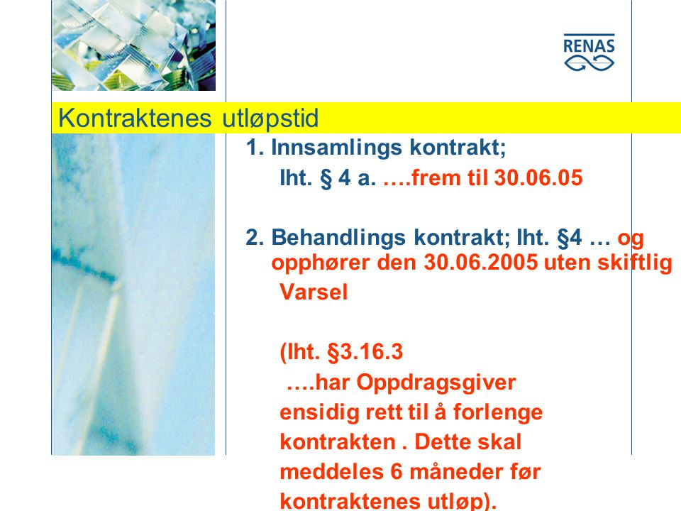 Kontraktenes utløpstid 1.Innsamlings kontrakt; Iht.