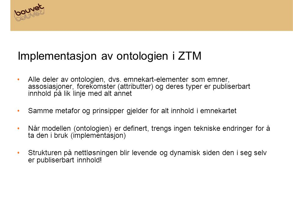Implementasjon av ontologien i ZTM Alle deler av ontologien, dvs.