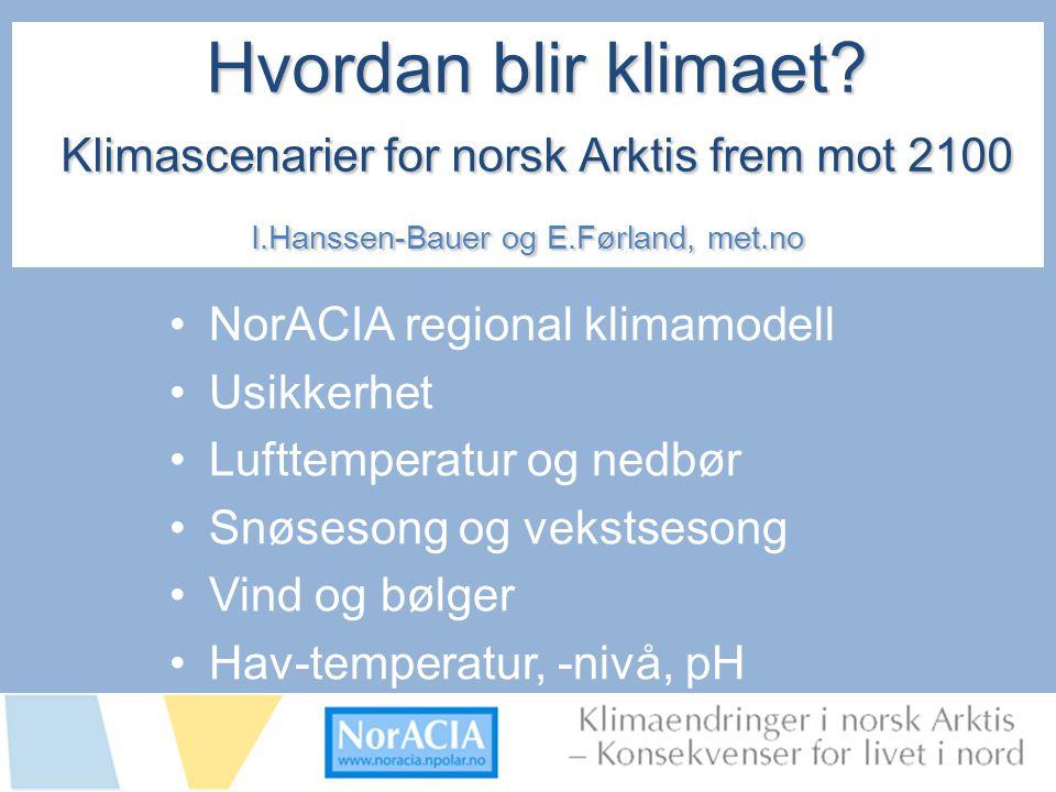 limaendringer i norsk Arktis – Knsekvenser for livet i nord Hvordan blir klimaet.
