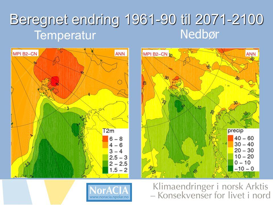limaendringer i norsk Arktis – Knsekvenser for livet i nord Beregnet endring 1961-90 til 2071-2100 Beregnet endring 1961-90 til 2071-2100 Temperatur Nedbør