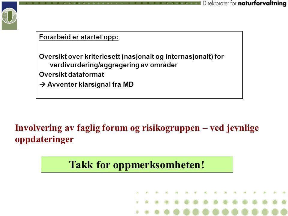Forarbeid er startet opp: Oversikt over kriteriesett (nasjonalt og internasjonalt) for verdivurdering/aggregering av områder Oversikt dataformat  Avv