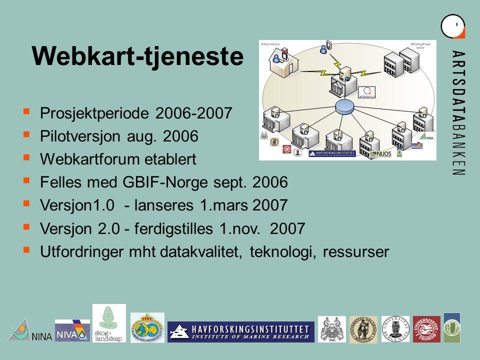 Webkart-tjeneste  Prosjektperiode 2006-2007  Pilotversjon aug.