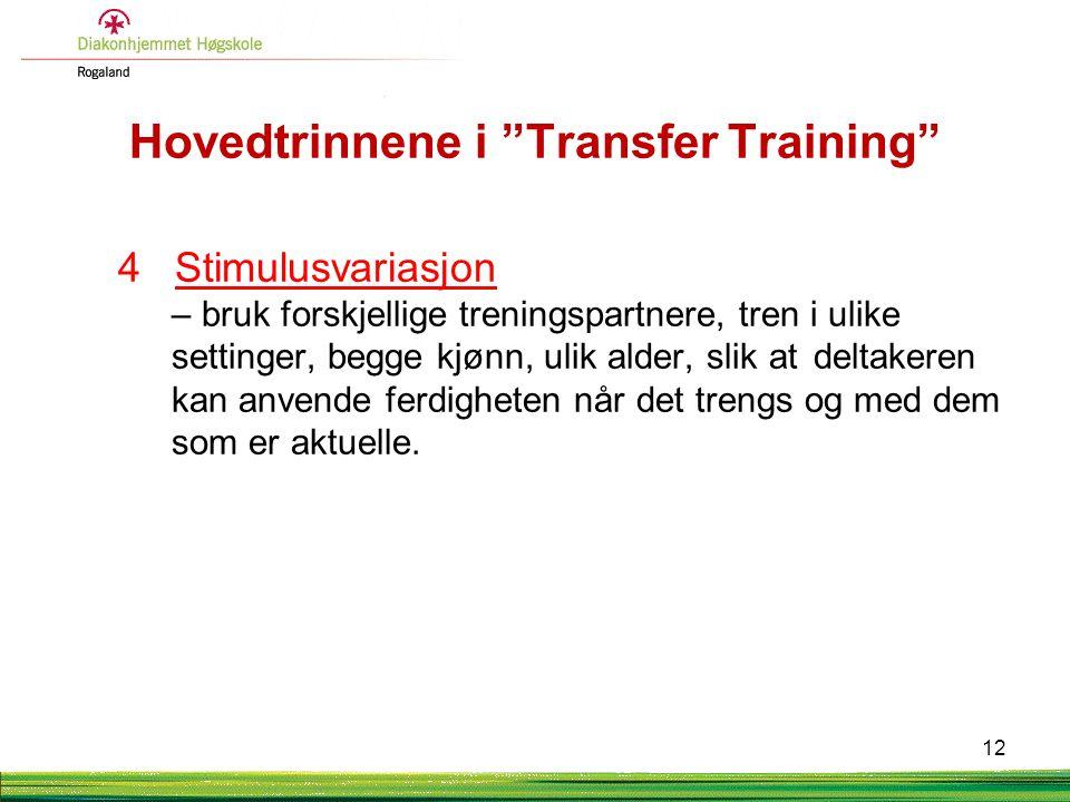 """Hovedtrinnene i """"Transfer Training"""" 4 Stimulusvariasjon – bruk forskjellige treningspartnere, tren i ulike settinger, begge kjønn, ulik alder, slik at"""