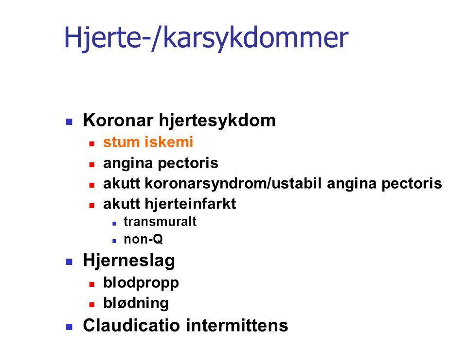 Hjerte-/karsykdommer Koronar hjertesykdom stum iskemi angina pectoris akutt koronarsyndrom/ustabil angina pectoris akutt hjerteinfarkt transmuralt non