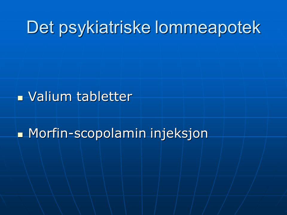 Det psykiatriske lommeapotek Valium tabletter Valium tabletter Morfin-scopolamin injeksjon Morfin-scopolamin injeksjon