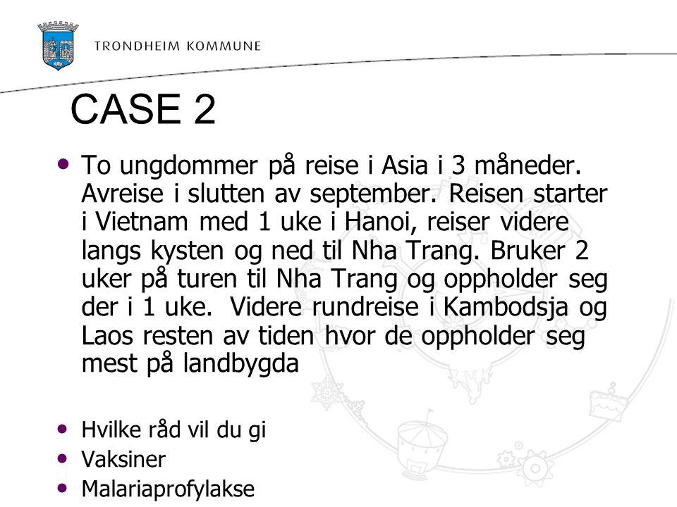 CASE 2 To ungdommer på reise i Asia i 3 måneder. Avreise i slutten av september. Reisen starter i Vietnam med 1 uke i Hanoi, reiser videre langs kyste