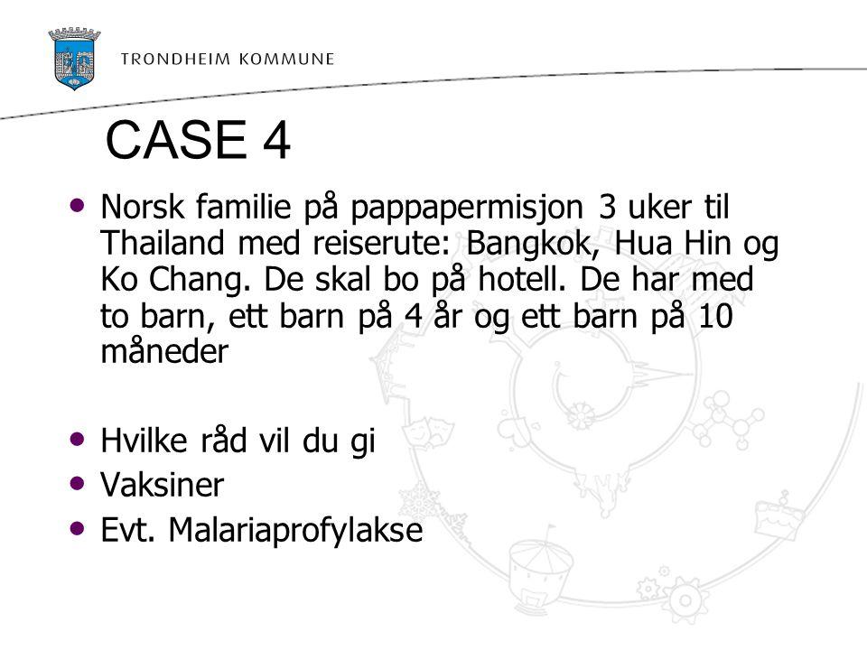 CASE 4 Norsk familie på pappapermisjon 3 uker til Thailand med reiserute: Bangkok, Hua Hin og Ko Chang. De skal bo på hotell. De har med to barn, ett