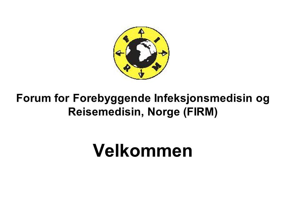 Forum for Forebyggende Infeksjonsmedisin og Reisemedisin, Norge (FIRM) Velkommen