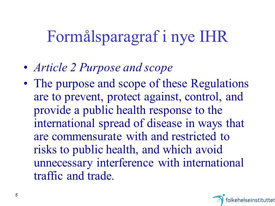 9 Nytt 1: Varsling om public health emergency of international concern Landene skal varsle slike hendelser til WHO, evt.