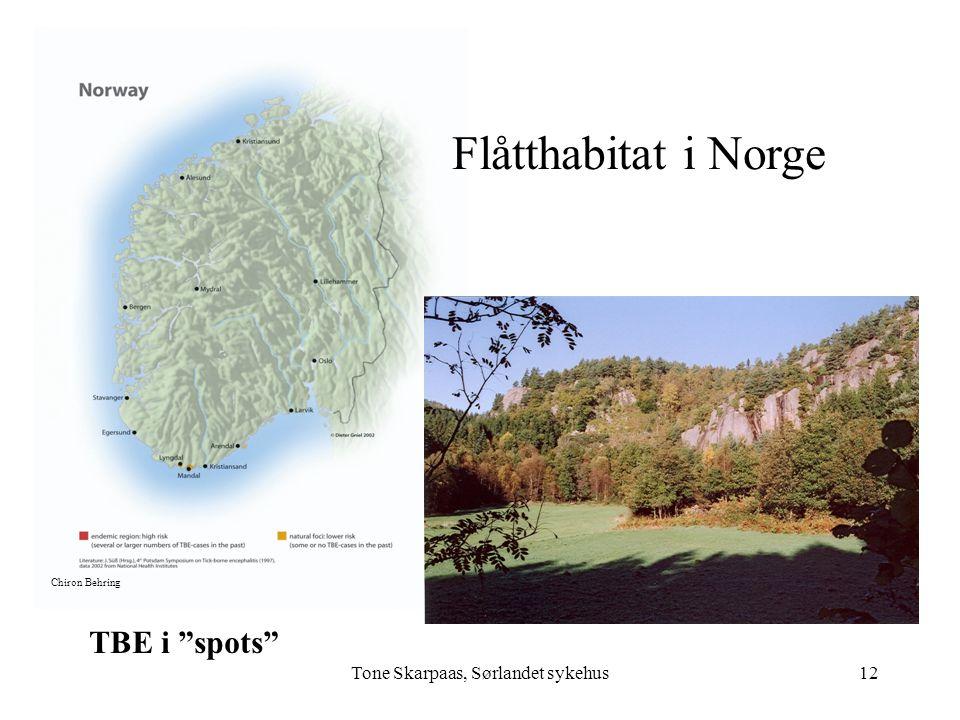 "Tone Skarpaas, Sørlandet sykehus Chiron Behring Norwegian tick habitat Flåtthabitat i Norge TBE i ""spots"" 12"