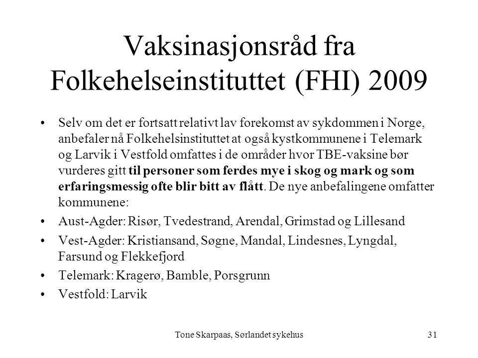 Vaksinasjonsråd fra Folkehelseinstituttet (FHI) 2009 Selv om det er fortsatt relativt lav forekomst av sykdommen i Norge, anbefaler nå Folkehelsinstit