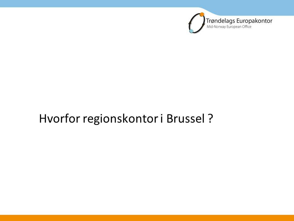 Hvorfor regionskontor i Brussel ?