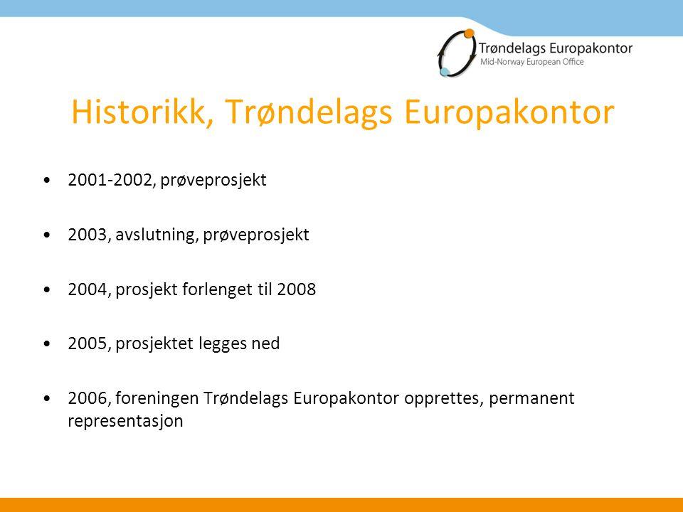 Historikk, Trøndelags Europakontor 2001-2002, prøveprosjekt 2003, avslutning, prøveprosjekt 2004, prosjekt forlenget til 2008 2005, prosjektet legges ned 2006, foreningen Trøndelags Europakontor opprettes, permanent representasjon