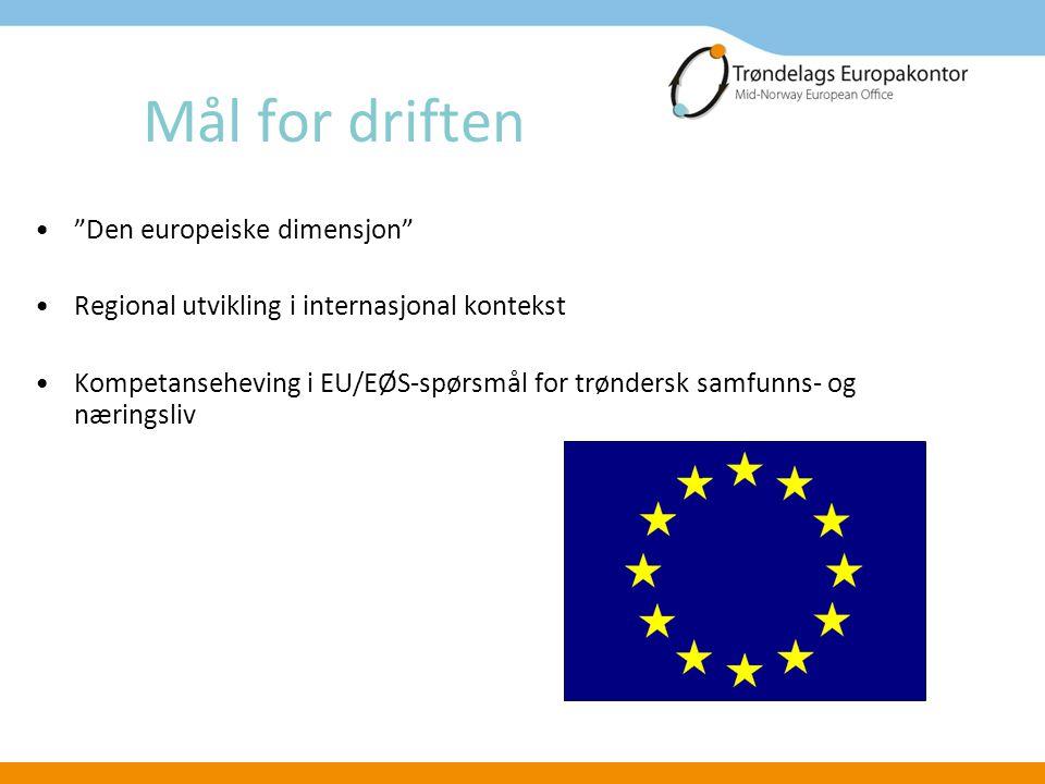 Mål for driften Den europeiske dimensjon Regional utvikling i internasjonal kontekst Kompetanseheving i EU/EØS-spørsmål for trøndersk samfunns- og næringsliv
