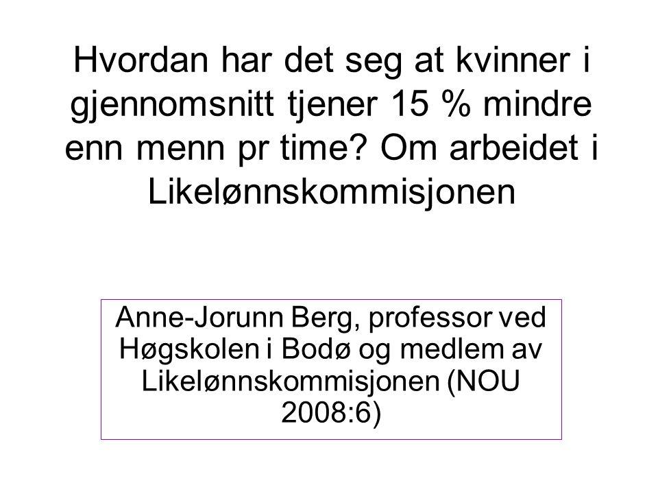 Perspektiv på likelønn/ulikelønn: Lik lønn for likt arbeid Ulikelønn skyldes direkte arbeidsgiver diskriminering.