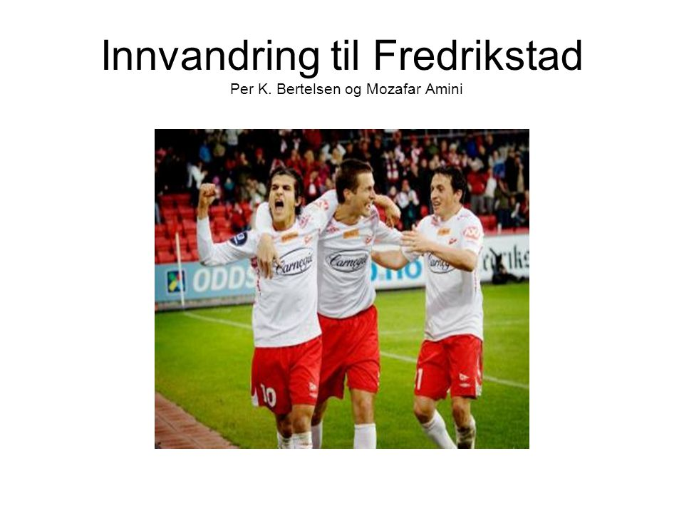 Innvandrerbefolkningen i Fredrikstad Ved inngangen til 2008 hadde Fredrikstad kommune en innvandrebefolkning på 10 %, eller 7204 personer.