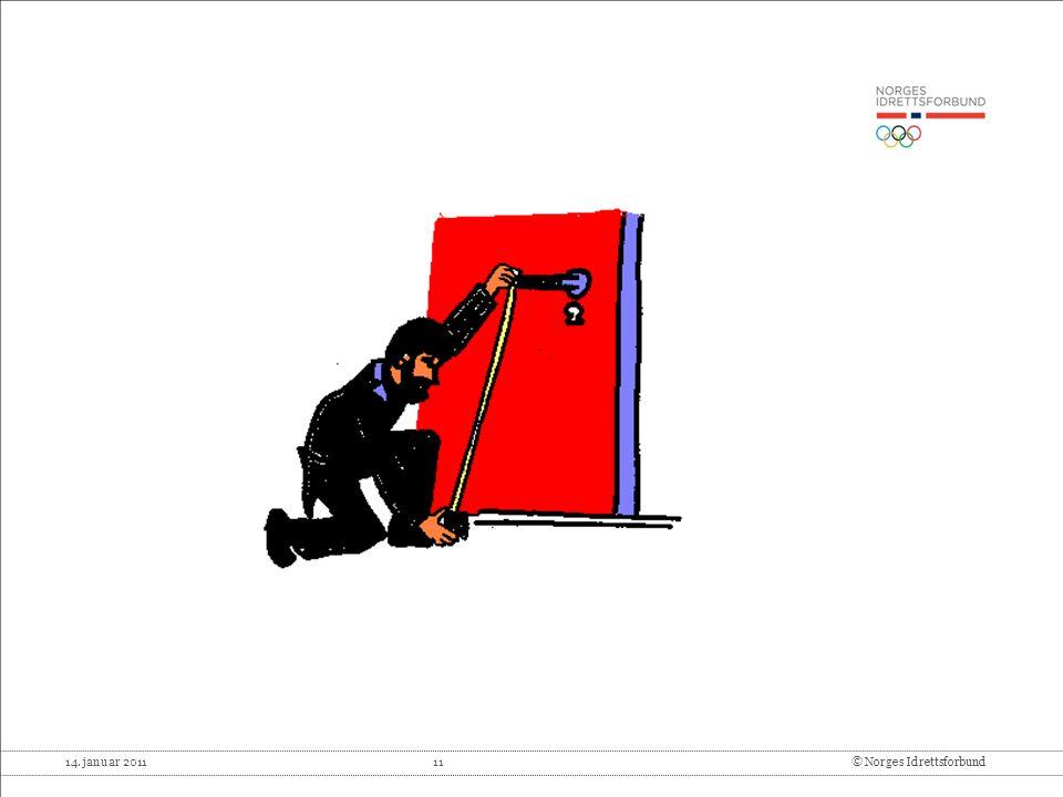 14. januar 2011 11© Norges Idrettsforbund