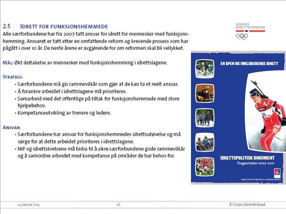 14. januar 2011 16© Norges Idrettsforbund